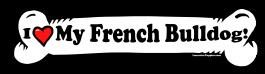I love my French Bulldog Dog Bone Sticker Free Shipping