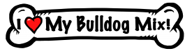 I love my Bulldog Mix Dog Bone Sticker
